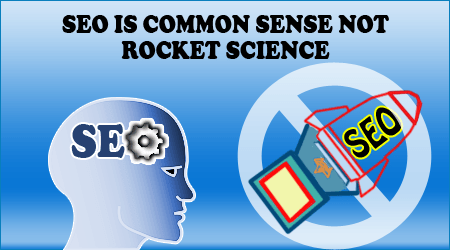 SEO-is-common-sense-Not-Rocket-science