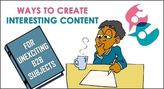 Ways-to-create-Interesting-content