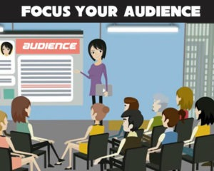 Focus your audience